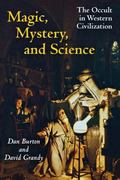 Magic, Mystery, and Science The Occult in Western Civilization