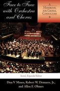 Face to Face With Orchestra and Chorus A Handbook for Choral Conductors