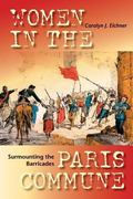 Surmounting the Barricades Women in the Paris Commune