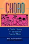 Choro A Social History Of A Brazilian Popular Music