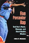 Five Percenter Rap God Hop's Music, Message, and Black Muslim Mission
