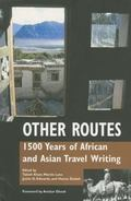 Other Routes 1500 Years of African And Asian Travel Writings