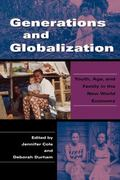 Generations And Globalization Youth, Age, And Family in the New World Economy