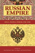 Russian Empire Space, People, Power, 1700-1930