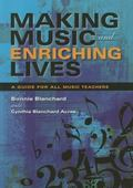 Making Music and Enriching Lives A Guide for All Music Teachers