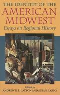 Identity of the American Midwest Essays on Regional History