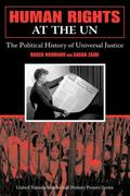 Human Rights at the Un The Political History of Universal Justice