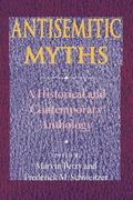 Antisemitic Myths A Historical and Contemporary Anthology