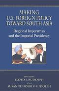 Making U. S. Foreign Policy toward South Asia