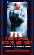 Pragmatism, Nation, and Race: Community in the Age of Empire
