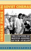 Indian Films in Soviet Cinemas: The Culture of Movie-going after Stalin