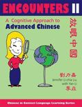 Encounters II [text + workbook]: A Cognitive Approach to Advanced Chinese (Chinese in Contex...