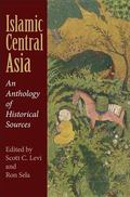 Islamic Central Asia: An Anthology of Historical Sources