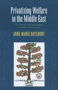 Privatizing Welfare in the Middle East: Kin Mutual Aid Associations in Jordan and Lebanon (I...