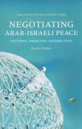Negotiating Arab-Israeli Peace, Second Edition: Patterns, Problems, Possibilities (Indiana S...