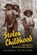 Stolen Childhood, Second Edition: Slave Youth in Nineteenth-Century America (Blacks in the D...