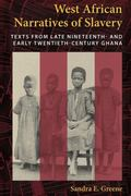 West African Narratives of Slavery : Texts from Late Nineteenth- and Early Twentieth-Century...