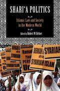 Shari'a Politics: Islamic Law and Society in the Modern World