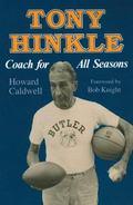 Tony Hinkle : Coach for All Seasons