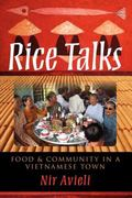 Rice Talks : Food and Community in a Vietnamese Town