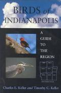 Birds of Indianapolis A Guide to the Region