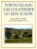 Towns, Villages, and Countryside of Celtic Europe From the Beginning of the Second Millenniu...