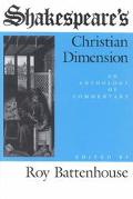 Shakespeare's Christian Dimension An Anthology of Commentary
