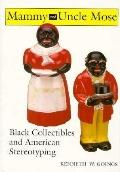 Mammy and Uncle Mose Black Collectibles and American Stereotyping