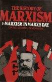 The History of Marxism, Vol. 1: Marxism in Marx's Day (Italian Edition)