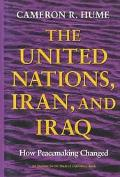 United Nations, Iran, and Iraq How Peacemaking Changed
