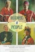 Always a People Oral Histories of Contemporary Woodland Indians