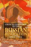 Critical Companion to the Russian Revolution 1914-1921