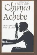 Chinua Achebe A Biography