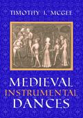 Medieval Instrumental Dances (Music, Scholarship and Performance)