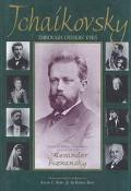 Tchaikovsky Through Others' Eyes