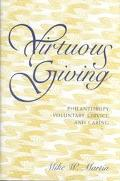 Virtuous Giving Philanthropy, Voluntary Service, and Caring