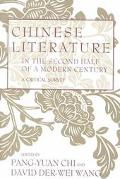 Chinese Literature in the Second Half of a Modern Century A Critical Survey