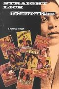 Straight Lick The Cinema of Oscar Micheaux