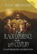 Black Experience in the 20th Century An Autobiography and Meditation