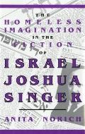 Homeless Imagination in the Fiction of Israel Joshua Singer