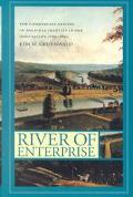 River of Enterprise The Commercial Origins of Regional Identity in the Ohio Valley, 1790-1850