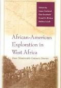 African-American Exploration in West Africa Four Nineteenth-Century Diaries