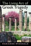 Living Art of Greek Tragedy
