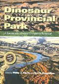 Dinosaur Provincial Park A Spectacular Ancient Ecosystem Revealed
