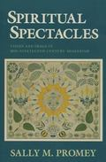 Spiritual Spectacles Vision and Image in Mid-Nineteenth-Century Shakerism
