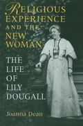 Religious Experience And the New Woman The Life of Lily Dougall