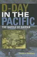 D-day in the Pacific The Battle of Saipan
