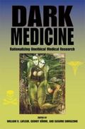 Dark Medicine Rationalizing Unethical Medical Research