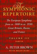 Symphonic Repertoire The European Symphony from Ca. 1800 to Ca. 1930 - Great Britain, Russia...