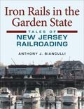 Iron Rails in the Garden State: Tales of New Jersey Railroading